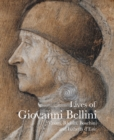 Lives of Giovanni Bellini : Vasari, Ridolfi and the d'Este correspondence - Book