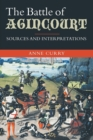 The Battle of Agincourt: Sources and Interpretations - Book