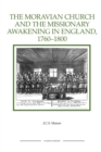 The Moravian Church and the Missionary Awakening in England, 1760-1800 - Book