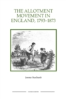 The Allotment Movement in England, 1793-1873 - Book