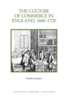 The Culture of Commerce in England, 1660-1720 - Book