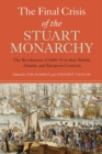 The Final Crisis of the Stuart Monarchy - The Revolutions of 1688-91 in their British, Atlantic and European Contexts - Book