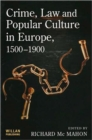 Crime, Law and Popular Culture in Europe, 1500-1900 - Book