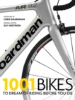 1001 Bikes : To Dream of Riding Before You Die - Book