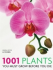 1001 Plants : You must grow before you die - Book