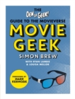 Movie Geek : The Den of Geek Guide to the Movieverse - Book