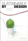 Sustainable by Design : Explorations in Theory and Practice - Book