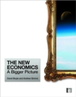 The New Economics : A Bigger Picture - Book