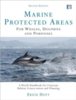 Marine Protected Areas for Whales, Dolphins and Porpoises : A World Handbook for Cetacean Habitat Conservation and Planning - Book