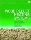 Wood Pellet Heating Systems : The Earthscan Expert Handbook on Planning, Design and Installation - Book