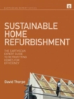 Sustainable Home Refurbishment : The Earthscan Expert Guide to Retrofitting Homes for Efficiency - Book