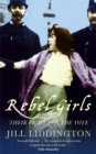 Rebel Girls : How votes for women changed Edwardian lives - Book