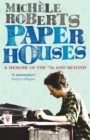 Paper Houses : A Memoir of the 70s and Beyond - Book