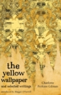 The Yellow Wallpaper And Selected Writings - Book