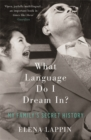 What Language Do I Dream in? : My Family's Secret History - Book