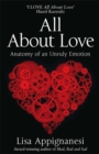 All About Love : Anatomy of an Unruly Emotion - Book