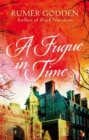 A Fugue in Time : A Virago Modern Classic - Book