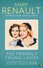 The Friendly Young Ladies : A Virago Modern Classic - Book