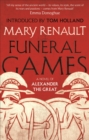 Funeral Games : A Novel of Alexander the Great: A Virago Modern Classic - Book