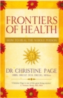 Frontiers Of Health : How to Heal the Whole Person - Book