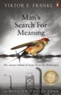 Man's Search For Meaning : The classic tribute to hope from the Holocaust - Book
