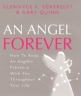 An Angel Forever : How to keep an angelic presence with you throughout your life - Book
