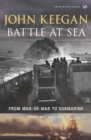 Battle At Sea : From Man-of-War to Submarine - Book