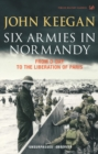 Six Armies In Normandy : From D-Day to the Liberation of Paris June 6th-August 25th,1944 - Book