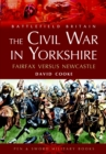 Civil War in Yorkshire, The: Fairfax Versus Newcastle - Book