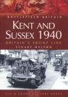 Kent and Sussex 1940: Britain's Frontline - Book