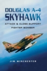 Douglas A-4 Skyhawk : Attack and Close-support Fighter Bomber - Book