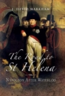 Road to St Helena, The: Napoleon After Waterloo - Book