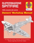 Supermarine Spitfire Owners' Workshop Manual : An insight into owning, restoring, servicing and flying Britain's legendary World War II fighter - Book
