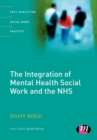 The Integration of Mental Health Social Work and the NHS - Book