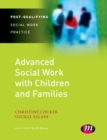 Advanced Social Work with Children and Families - Book
