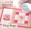 Love to Sew: Mug Rugs - Book