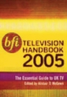 BFI Television Handbook 2005 : The Essential Guide to UK TV - Book