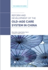 Reform and Development of the Old-Age Care System in China - Book