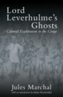 Lord Leverhulme's Ghosts : Colonial Exploitation in the Congo - Book