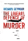 The Liberal Defence of Murder - Book