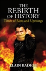 The Rebirth of History : Times of Riots and Uprisings - Book