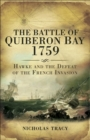 The Battle of Quiberon Bay, 1759 : Hawke and the Defeat of the French Invasion - eBook