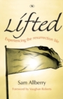 Lifted : Experiencing the Resurrection Life - Book