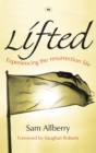 Lifted : Experiencing The Resurrection Life - eBook