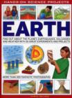 Earth : Find Out About the Planet, Volcanoes, Earthquakes and the Weather with 50 Great Experiments and Projects - Book