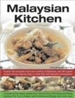 Malaysian Kitchen : Explore the Exquisite Food and Cooking of Malaysia, with 80 Superb Recipes Shown Step-by-step in More Than 350 Beautiful Photographs - Book