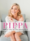 Pippa : Simple Tips to Live Beautifully - Book