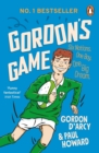 Gordon's Game : The hilarious rugby adventure book for children aged 9-12 who love sport - Book