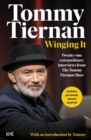 Winging It : Twenty-one extraordinary interviews from The Tommy Tiernan Show - eBook