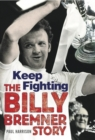 Keep Fighting (The Billy Bremner Story) - eBook